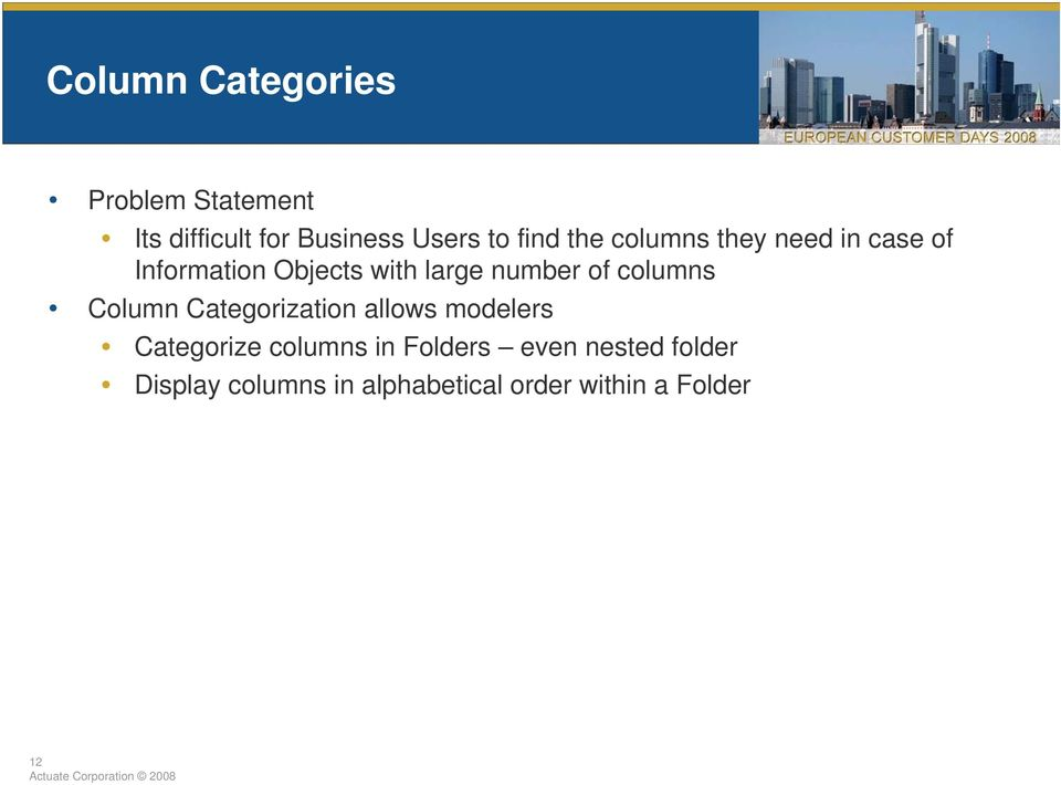 of columns Column Categorization allows modelers Categorize columns in