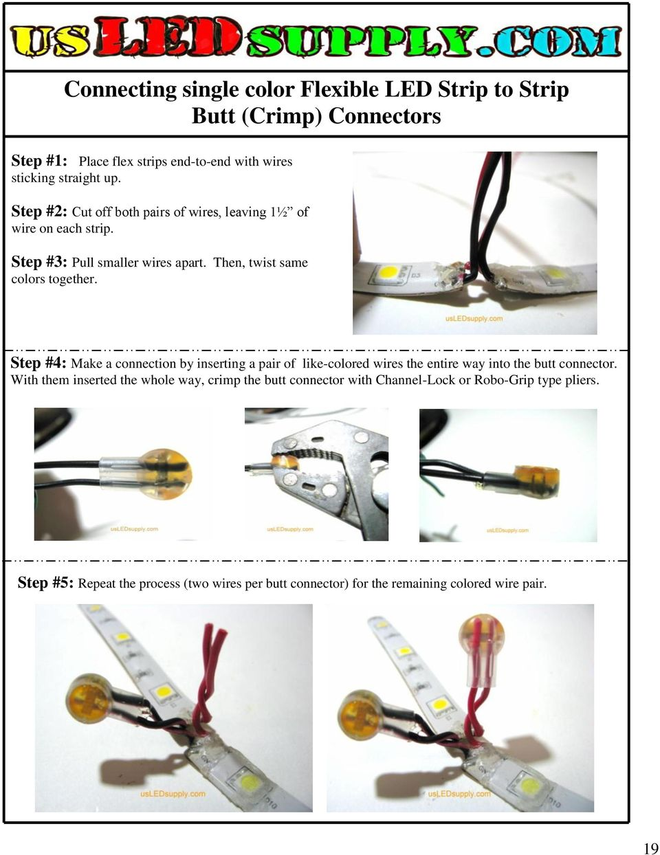 Step #4: Make a connection by inserting a pair of like-colored wires the entire way into the butt connector.
