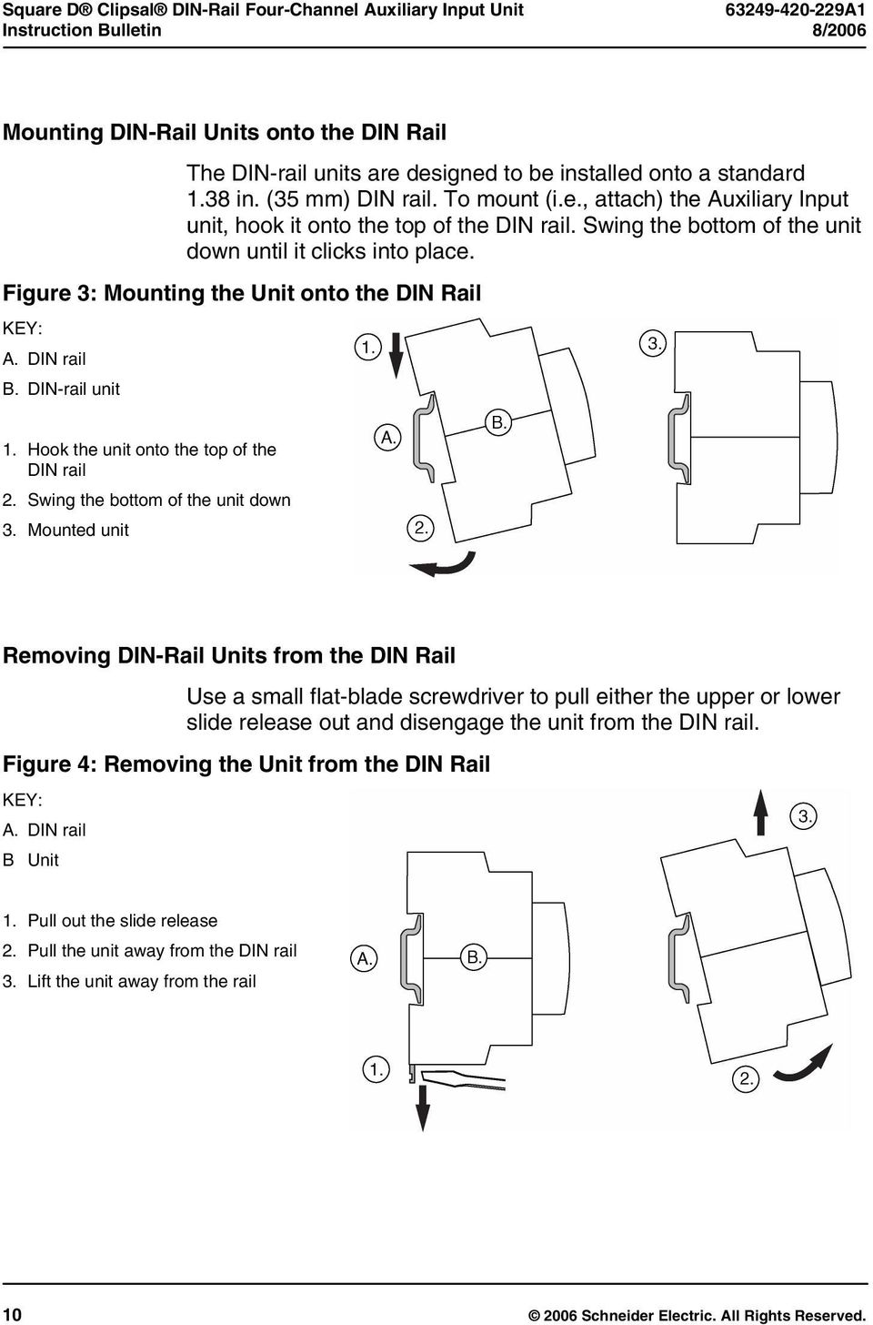 Figure 3: Mounting the Unit onto the DIN Rail KEY: A. DIN rail B. DIN-rail unit 1. Hook the unit onto the top of the DIN rail 2. Swing the bottom of the unit down 3.