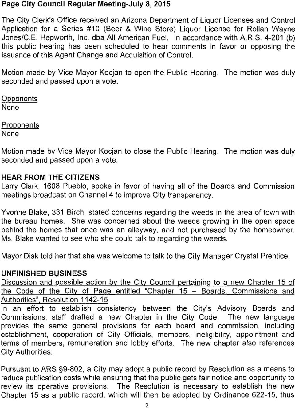favor or opposing the Motion made by Vice Mayor Kocjan to open the Public Hearing. The motion was duly seconded and passed upon a vote.
