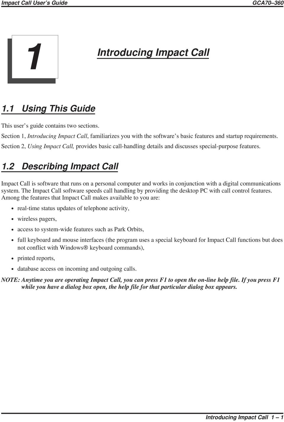 Section 2, Using Impact Call, provides basic call-handling details and discusses special-purpose features. 1.