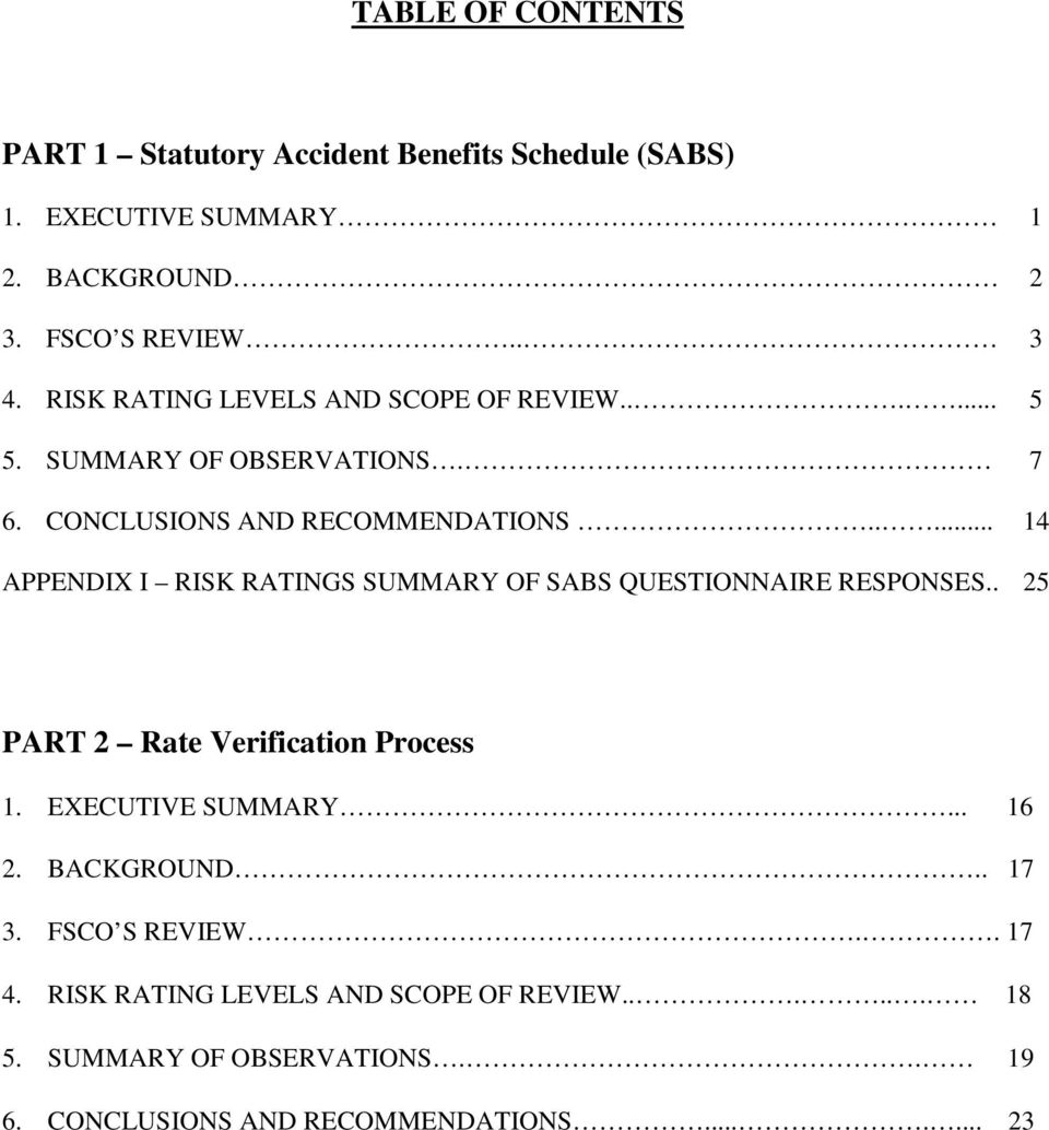 .... 14 APPENDIX I RISK RATINGS SUMMARY OF SABS QUESTIONNAIRE RESPONSES.. 25 PART 2 Rate Verification Process 1. EXECUTIVE SUMMARY... 16 2.