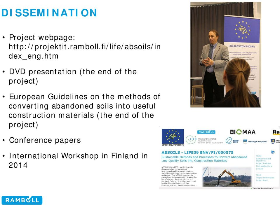 htm DVD presentation (the end of the project) European Guidelines on the