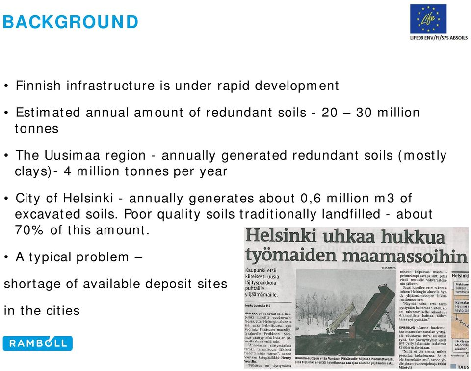 year City of Helsinki - annually generates about 0,6 million m3 of excavated soils.