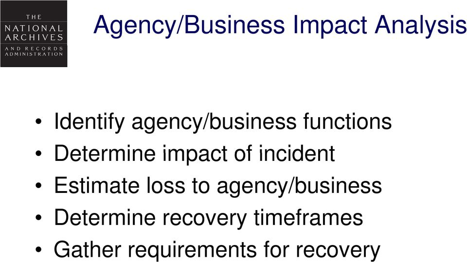 incident Estimate loss to agency/business