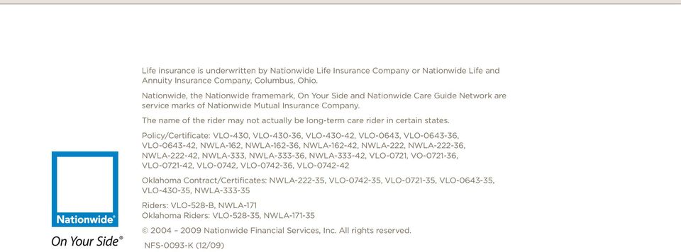 The name of the rider may not actually be long-term care rider in certain states.