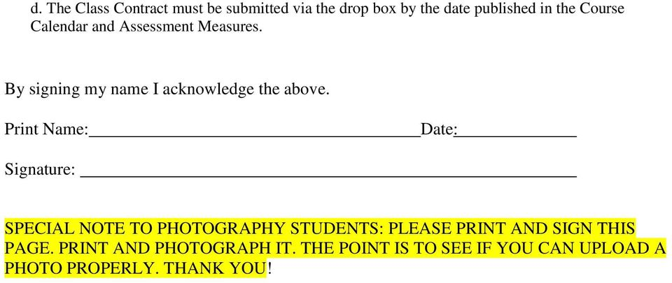Print Name: Date: Signature: SPECIAL NOTE TO PHOTOGRAPHY STUDENTS: PLEASE PRINT AND SIGN