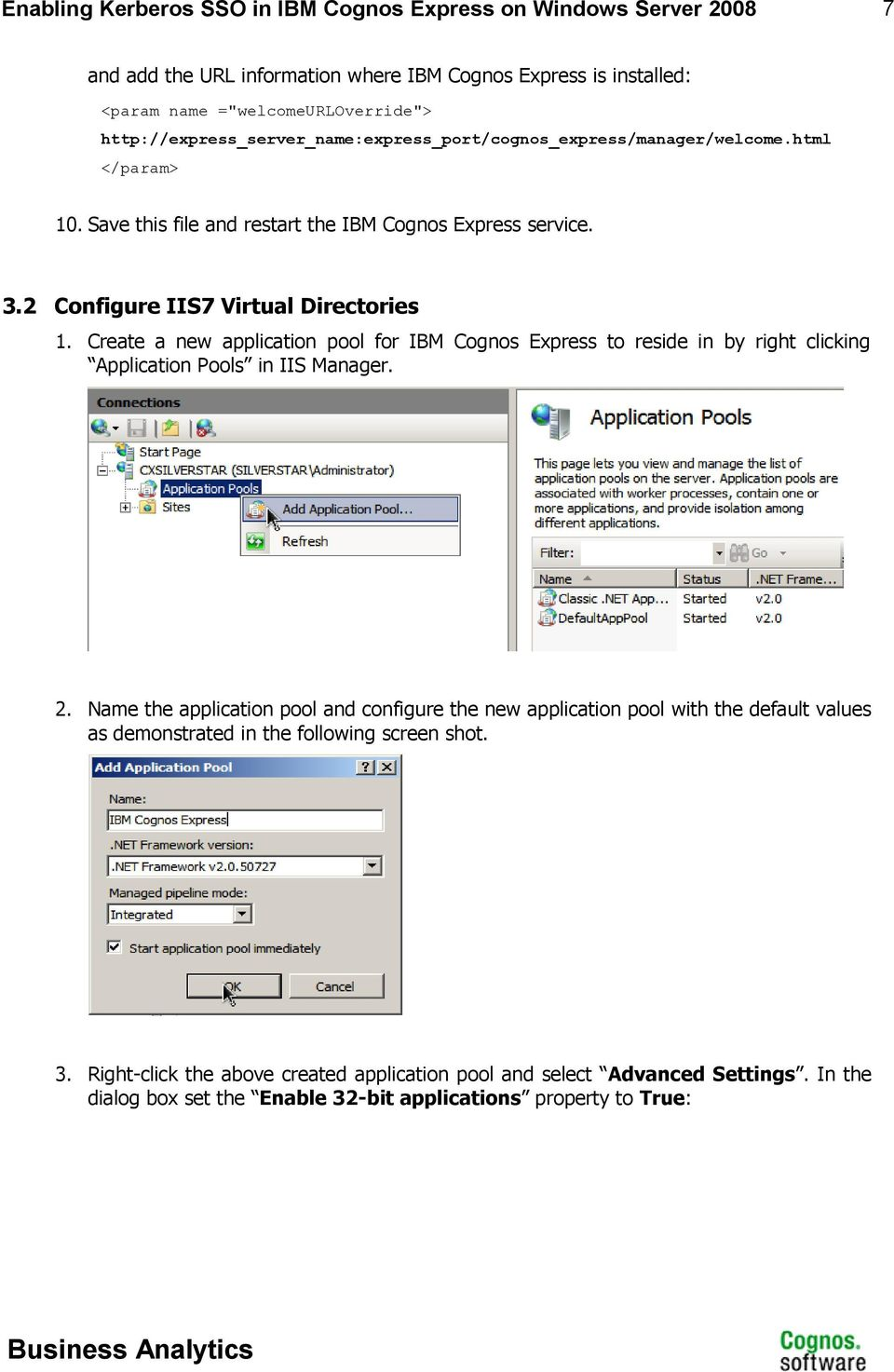 Create a new application pool for IBM Cognos Express to reside in by right clicking Application Pools in IIS Manager. 2.