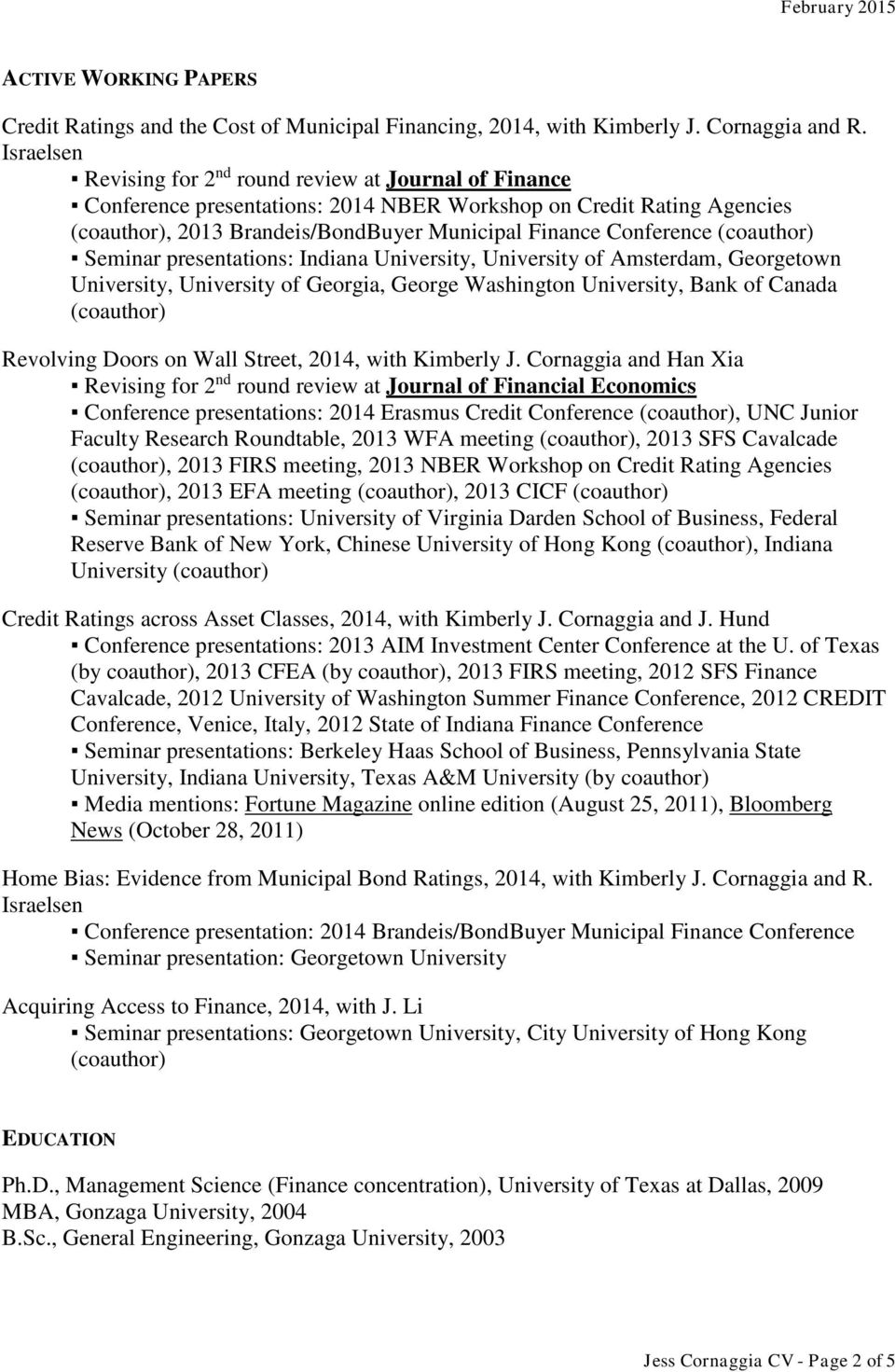 (coauthor) Seminar presentations: Indiana University, University of Amsterdam, Georgetown University, University of Georgia, George Washington University, Bank of Canada (coauthor) Revolving Doors on