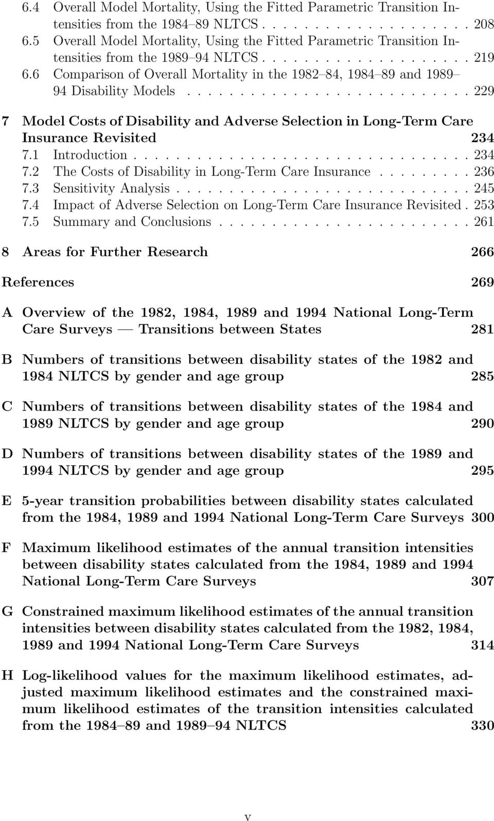 ..229 7 Model Costs of Disability and Adverse Selection in LongTerm Care Insurance Revisited 234 7.1 Introduction...234 7.2 The Costs of Disability in LongTerm Care Insurance...236 7.