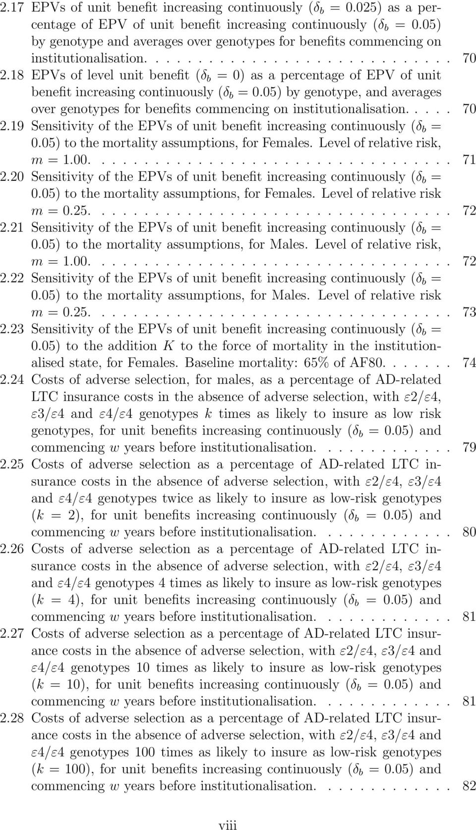 18 EPVs of level unit benefit (δ b = 0) as a percentage of EPV of unit benefit increasing continuously (δ b =0.