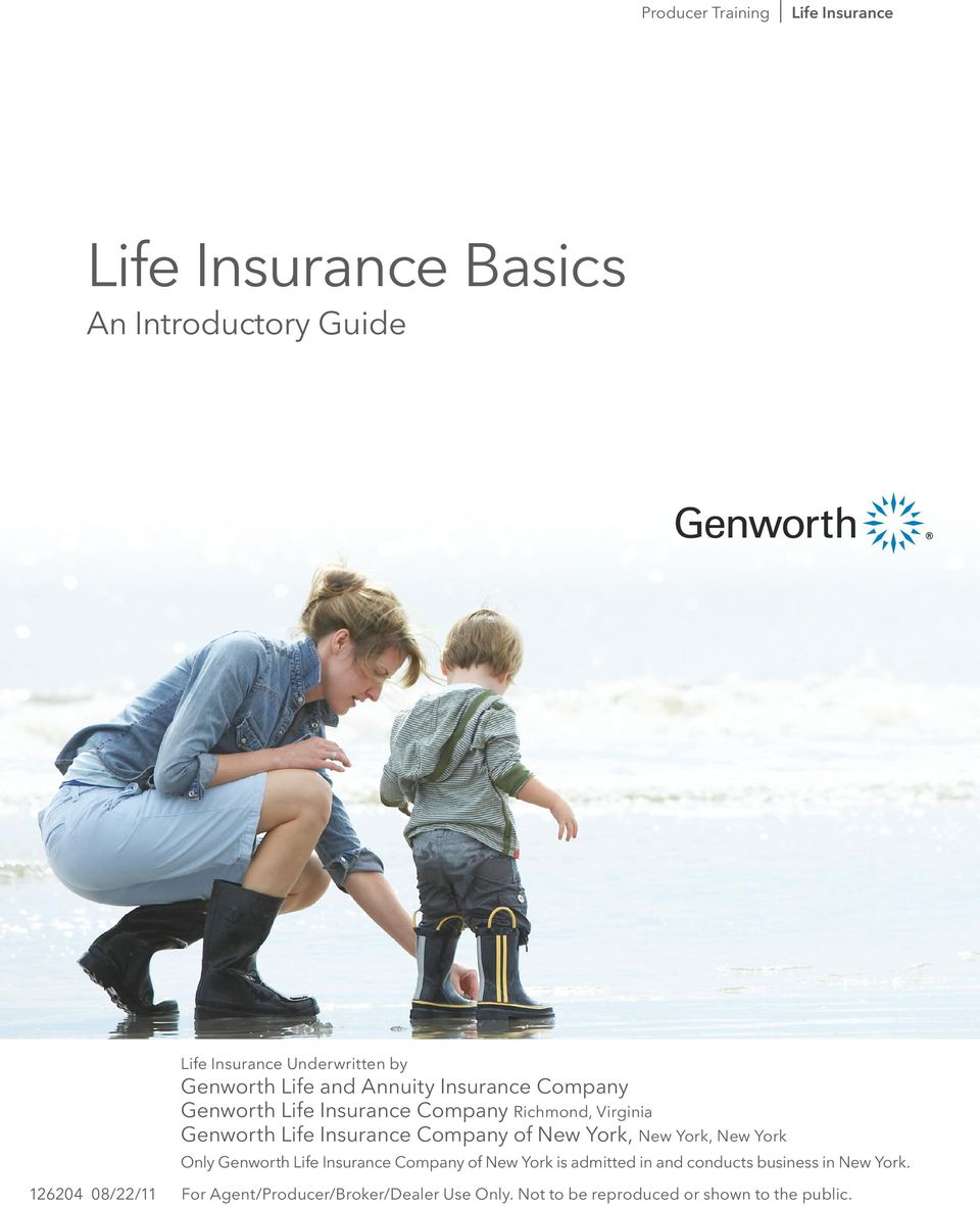 Insurance Company of New York, New York, New York Only Genworth Life Insurance Company of New York is admitted in and