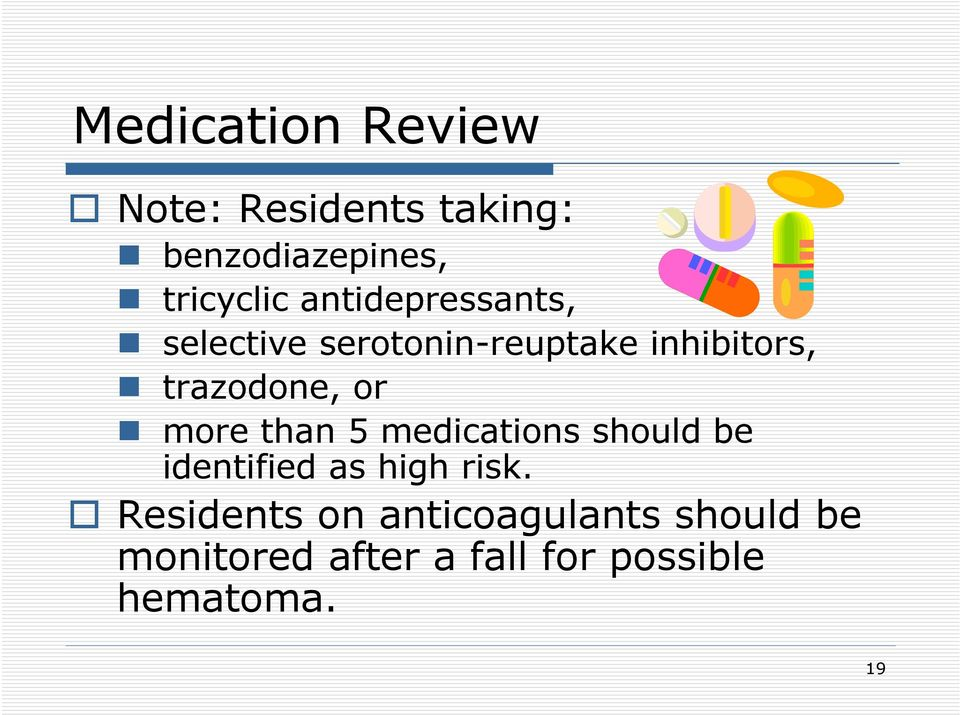 more than 5 medications should be identified as high risk.