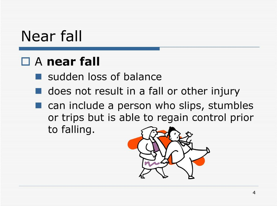 include a person who slips, stumbles or trips