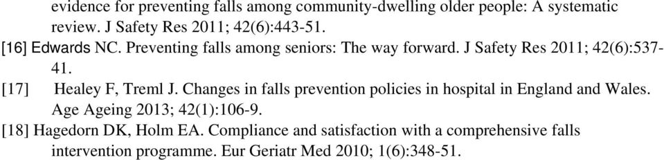 Changes in falls prevention policies in hospital in England and Wales. Age Ageing 2013; 42(1):106-9.