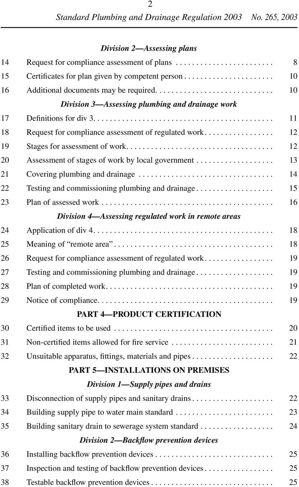 ................ 12 19 Stages for assessment of work.................................... 12 20 Assessment of stages of work by local government................... 13 21 Covering plumbing and drainage.