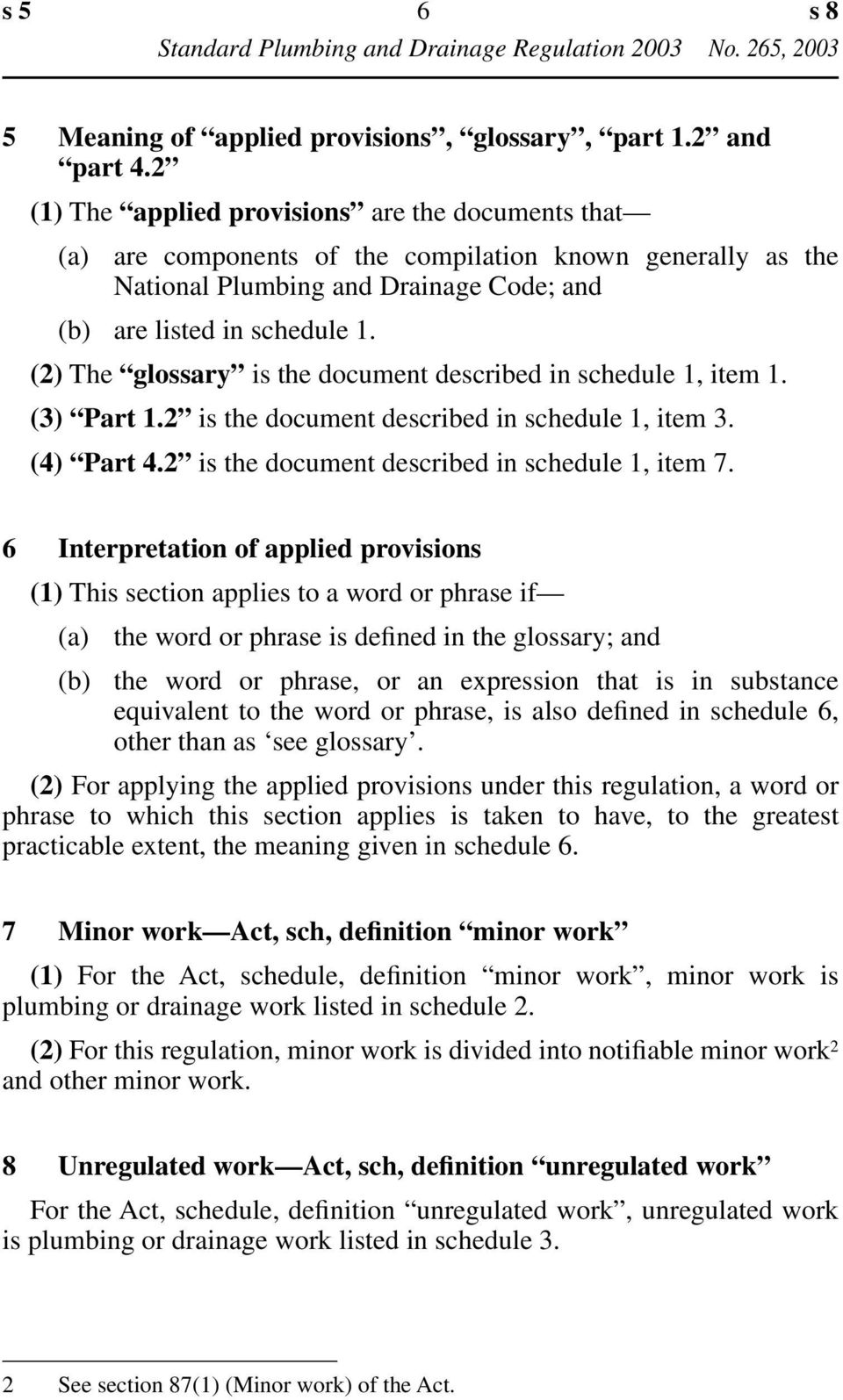(2) The glossary is the document described in schedule 1, item 1. (3) Part 1.2 is the document described in schedule 1, item 3. (4) Part 4.2 is the document described in schedule 1, item 7.