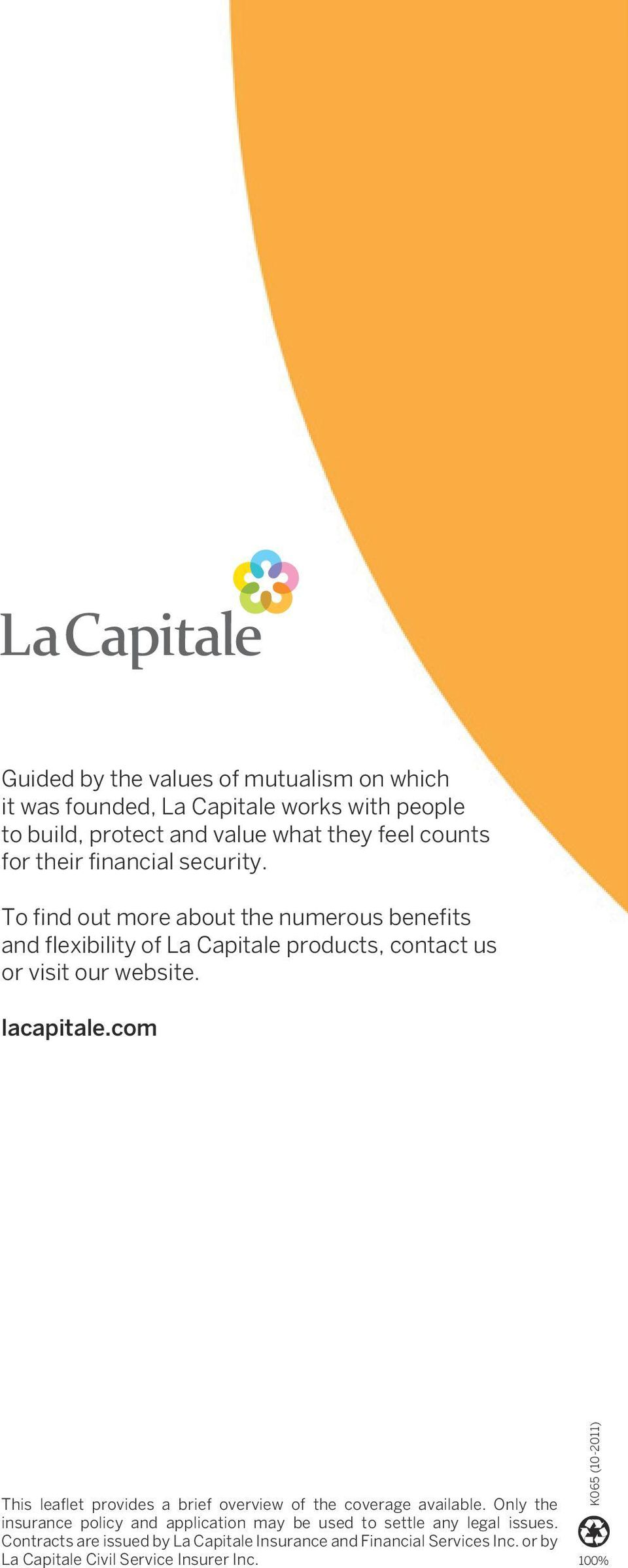 lacapitale.com This leaflet provides a brief overview of the coverage available.