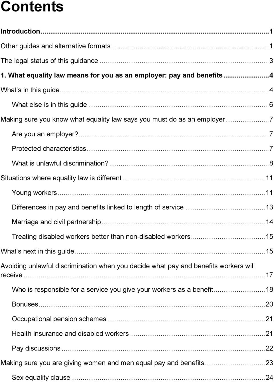 ... 8 Situations where equality law is different... 11 Young workers... 11 Differences in pay and benefits linked to length of service... 13 Marriage and civil partnership.