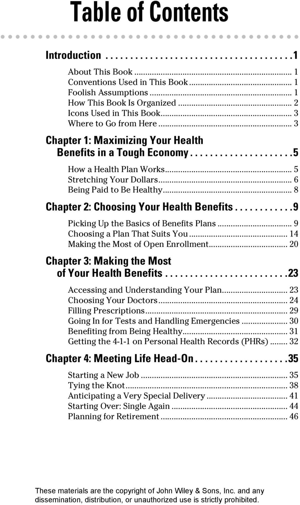 .. 6 Being Paid to Be Healthy... 8 Chapter 2: Choosing Your Health Benefits............9 Picking Up the Basics of Benefits Plans... 9 Choosing a Plan That Suits You.