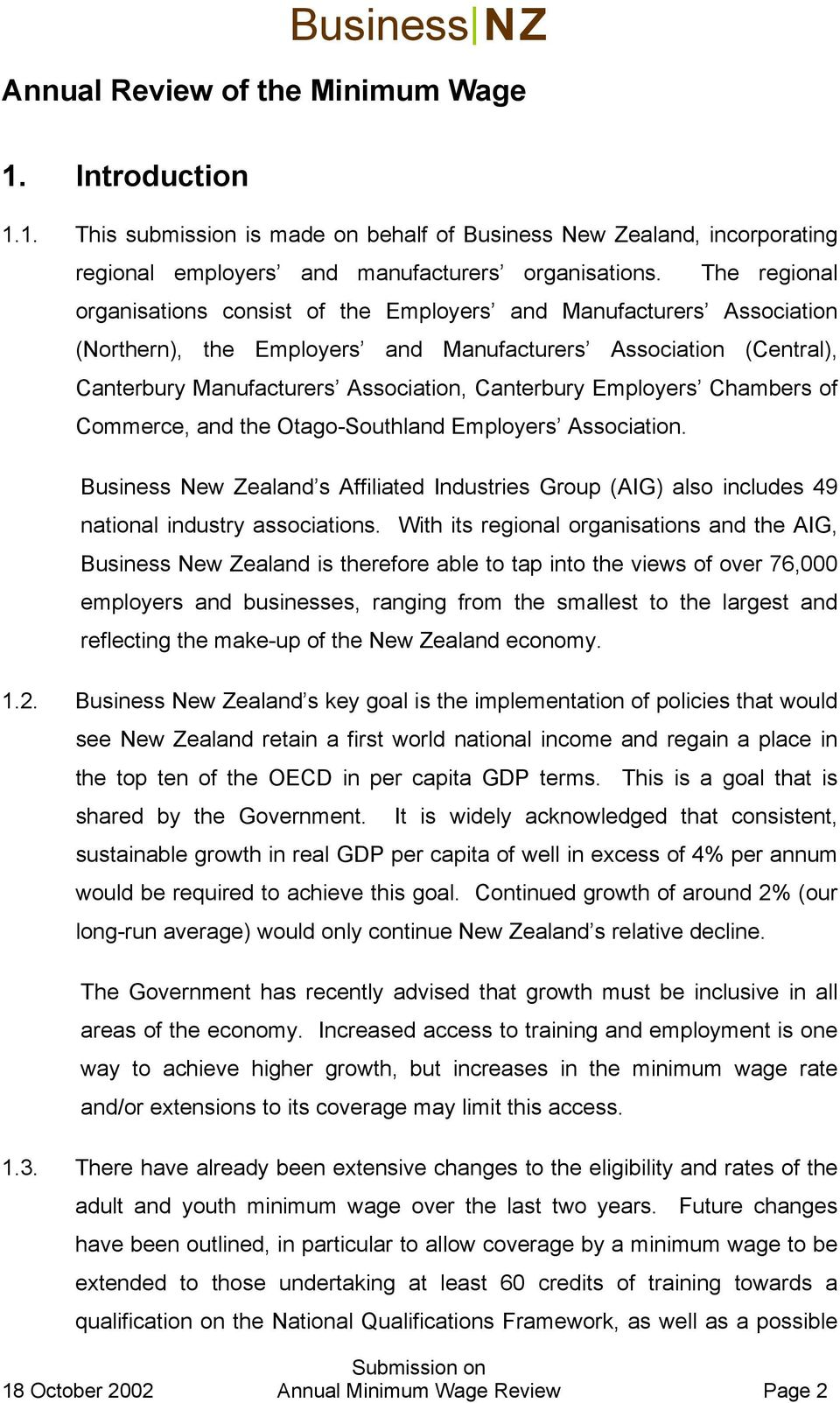 Employers Chambers of Commerce, and the Otago-Southland Employers Association. Business New Zealand s Affiliated Industries Group (AIG) also includes 49 national industry associations.
