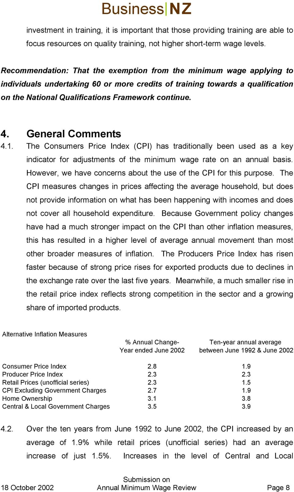 4. General Comments 4.1. The Consumers Price Index (CPI) has traditionally been used as a key indicator for adjustments of the minimum wage rate on an annual basis.