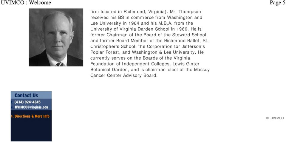 He is former Chairman of the Board of the Steward School and former Board Member of the Richmond Ballet, St.
