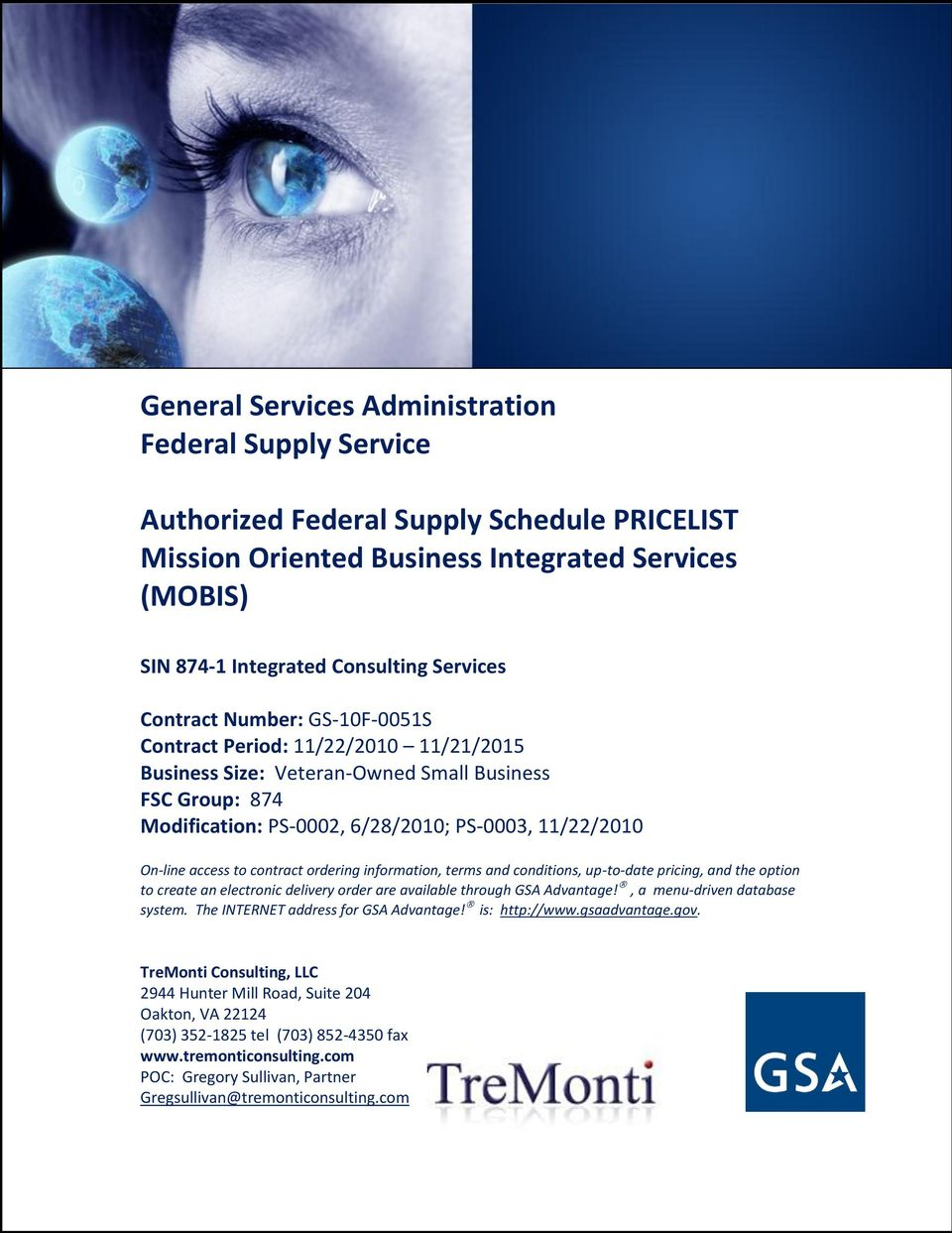 contract ordering information, terms and conditions, up-to-date pricing, and the option to create an electronic delivery order are available through GSA Advantage!, a menu-driven database system.