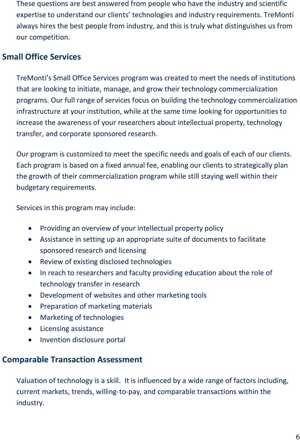 Small Office Services TreMonti s Small Office Services program was created to meet the needs of institutions that are looking to initiate, manage, and grow their technology commercialization programs.