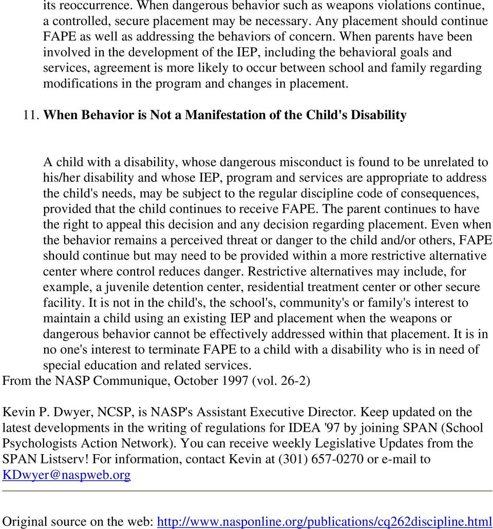 When parents have been involved in the development of the IEP, including the behavioral goals and services, agreement is more likely to occur between school and family regarding modifications in the