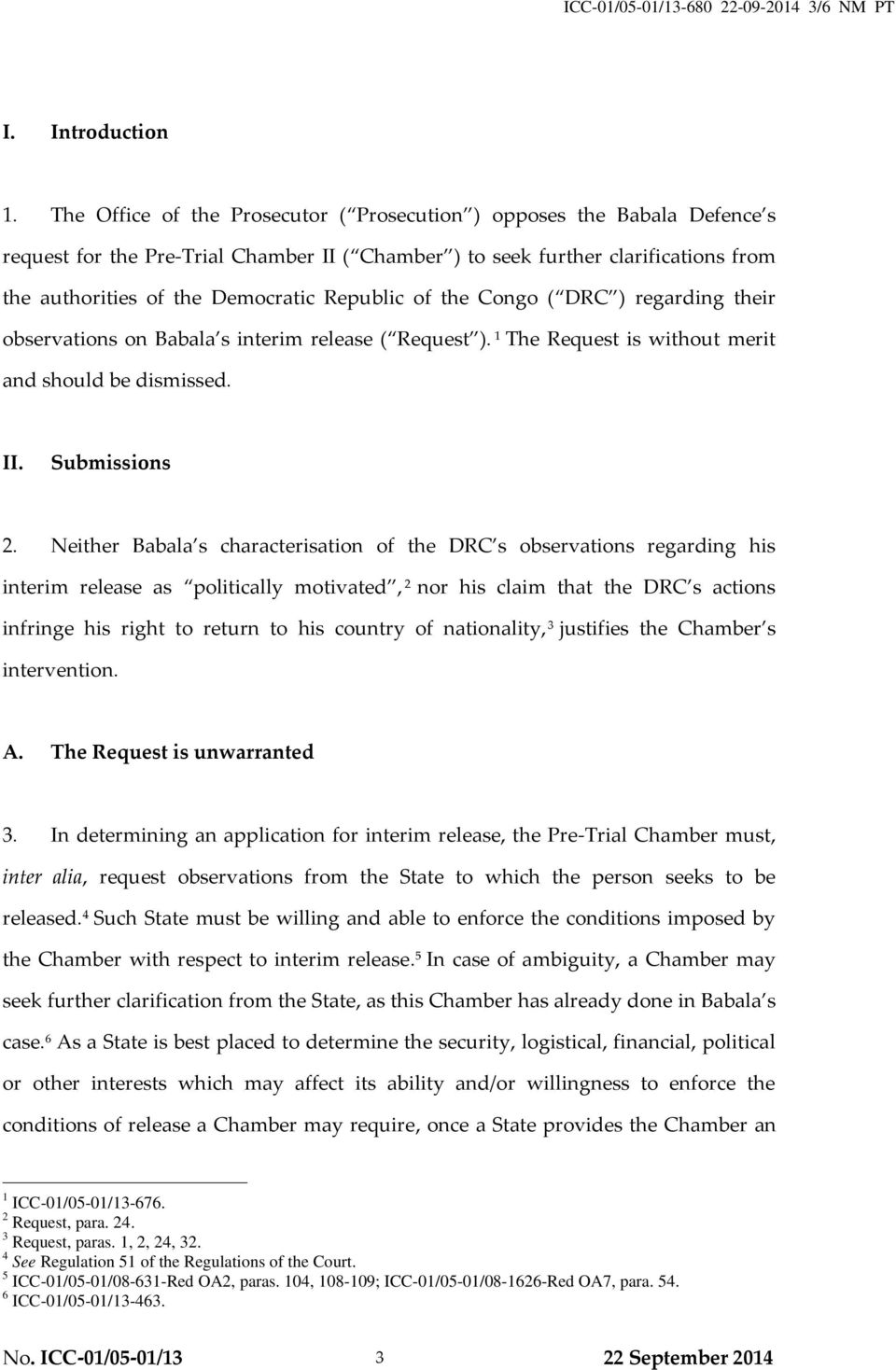Republic of the Congo ( DRC ) regarding their observations on Babala s interim release ( Request ). 1 The Request is without merit and should be dismissed. II. Submissions 2.