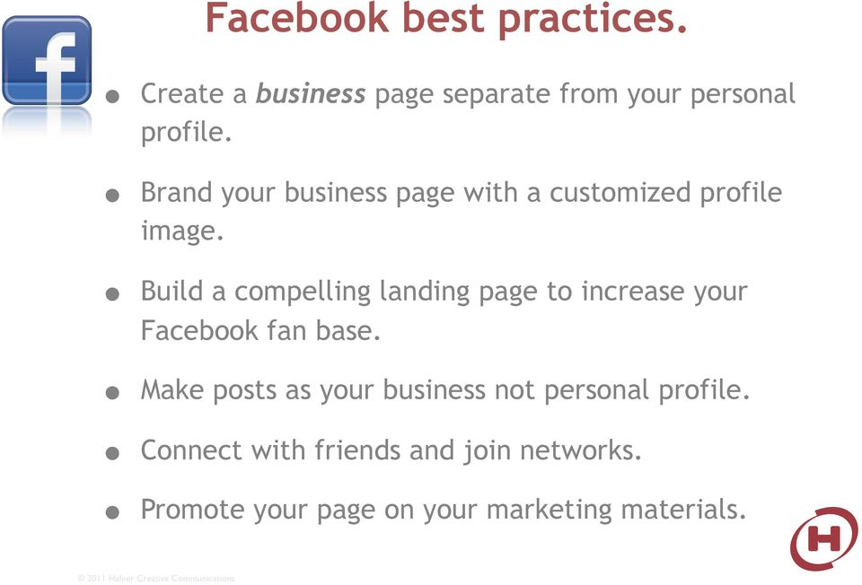 Build a compelling landing page to increase your Facebook fan base.