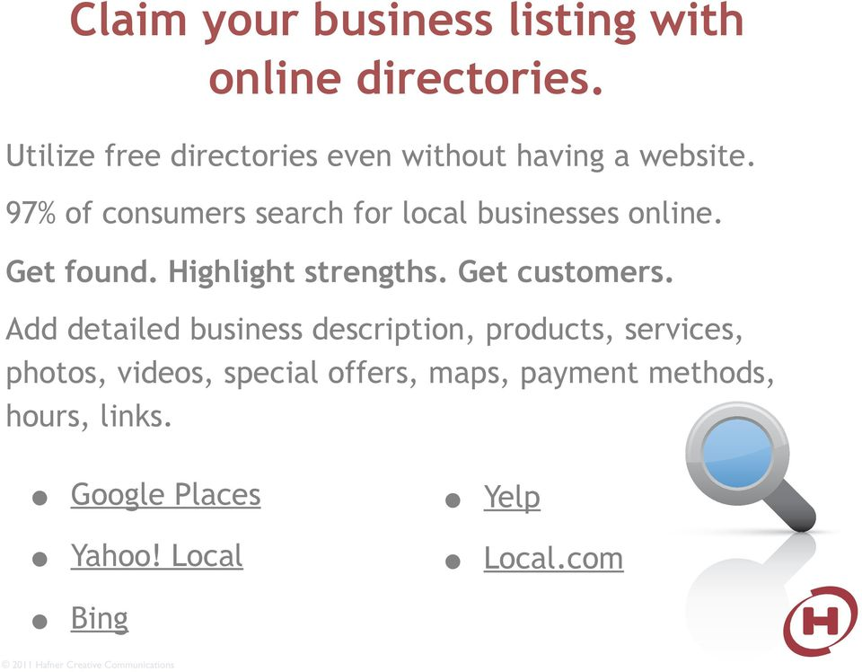 97% of consumers search for local businesses online. Get found. Highlight strengths.