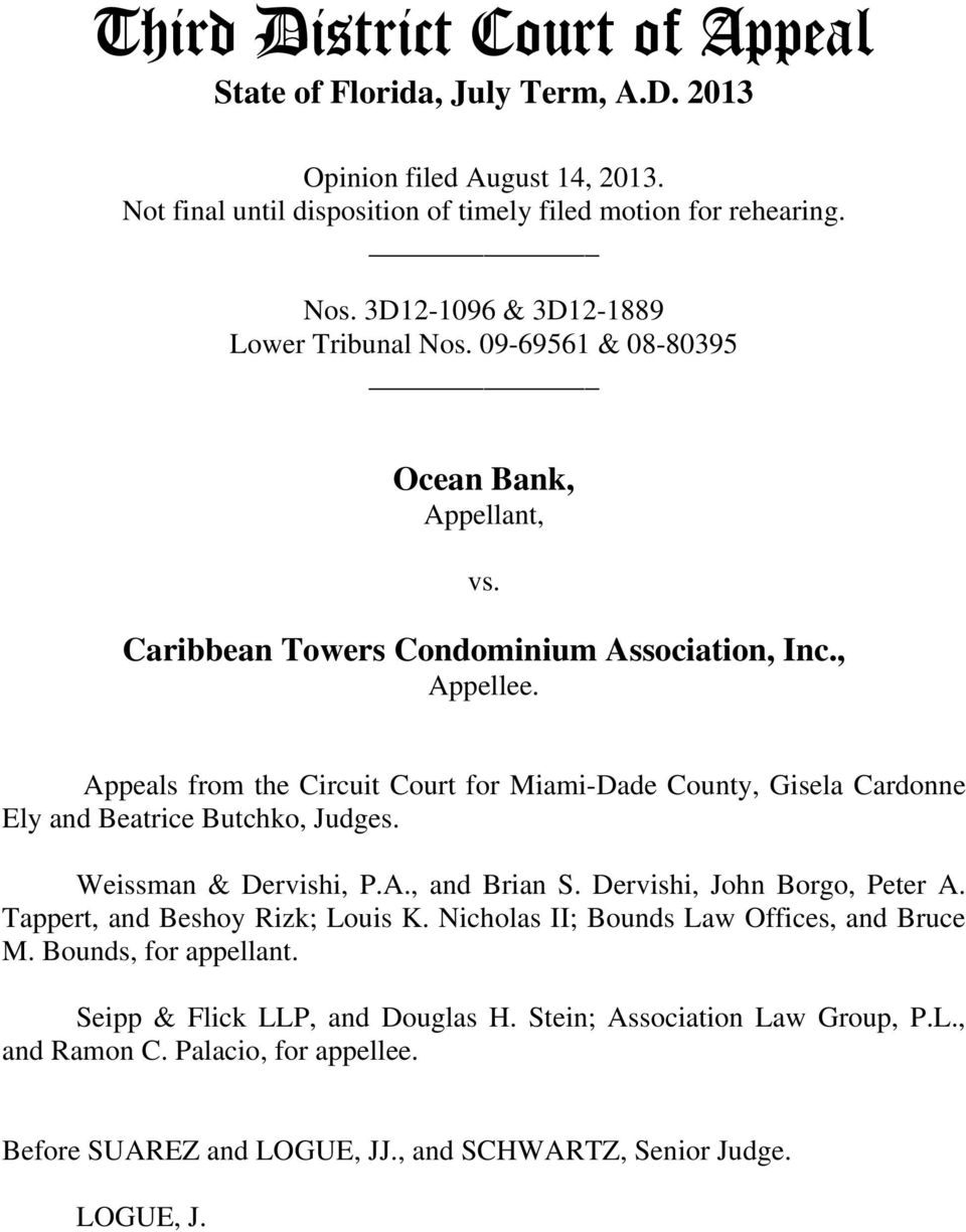 Appeals from the Circuit Court for Miami-Dade County, Gisela Cardonne Ely and Beatrice Butchko, Judges. Weissman & Dervishi, P.A., and Brian S. Dervishi, John Borgo, Peter A.