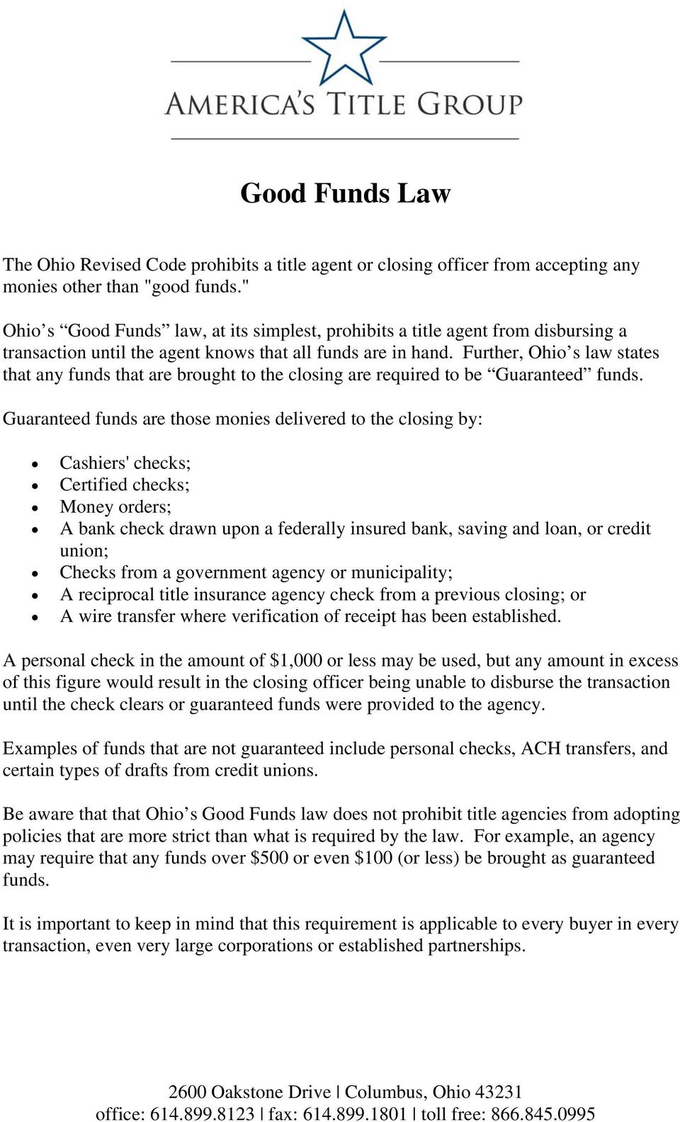 Further, Ohio s law states that any funds that are brought to the closing are required to be Guaranteed funds.