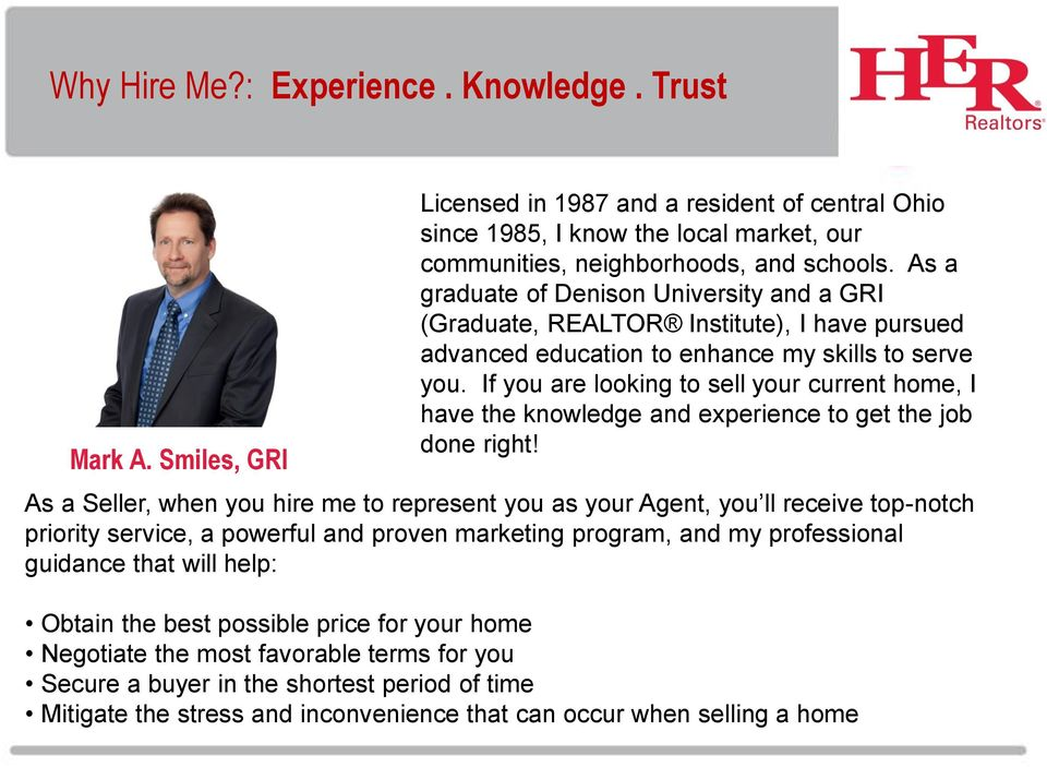 If you are looking to sell your current home, I have the knowledge and experience to get the job done right!