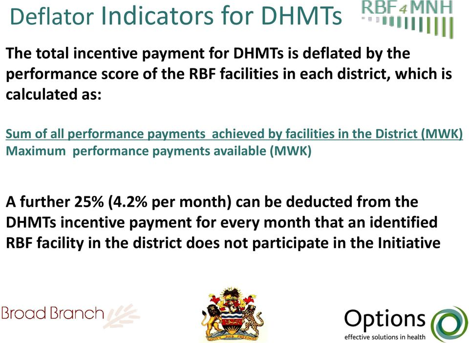 District (MWK) Maximum performance payments available (MWK) A further 25% (4.