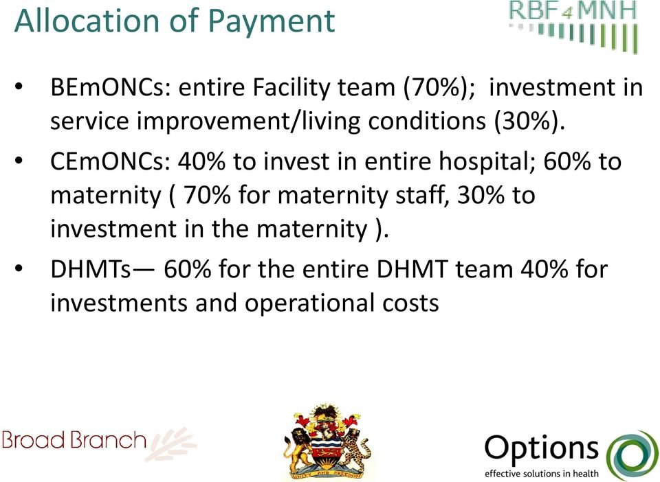 CEmONCs: 40% to invest in entire hospital; 60% to maternity ( 70% for maternity