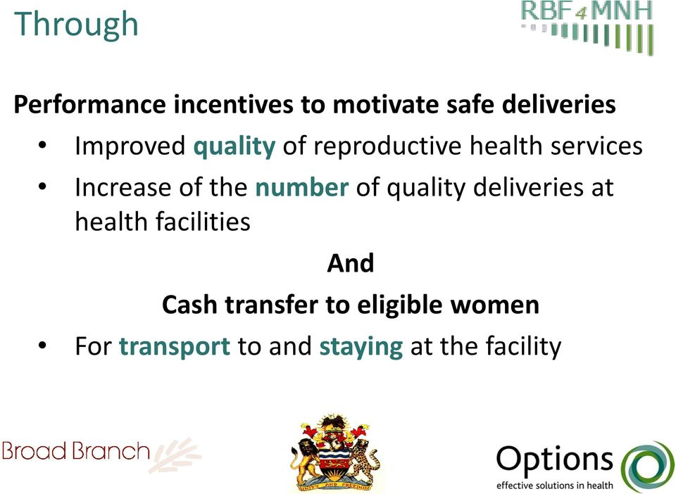 the number of quality deliveries at health facilities And Cash