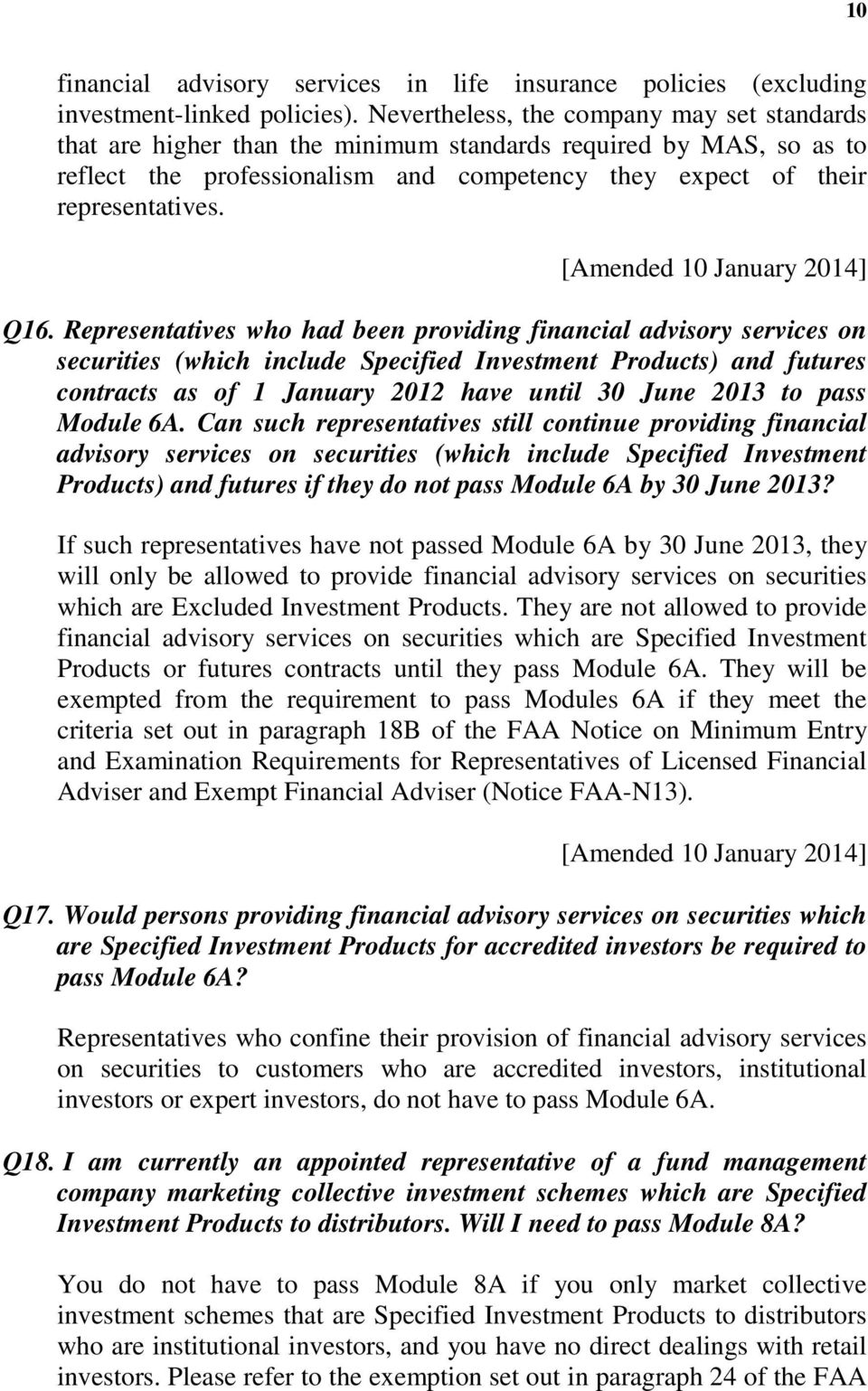 Representatives who had been providing financial advisory services on securities (which include Specified Investment Products) and futures contracts as of 1 January 2012 have until 30 June 2013 to