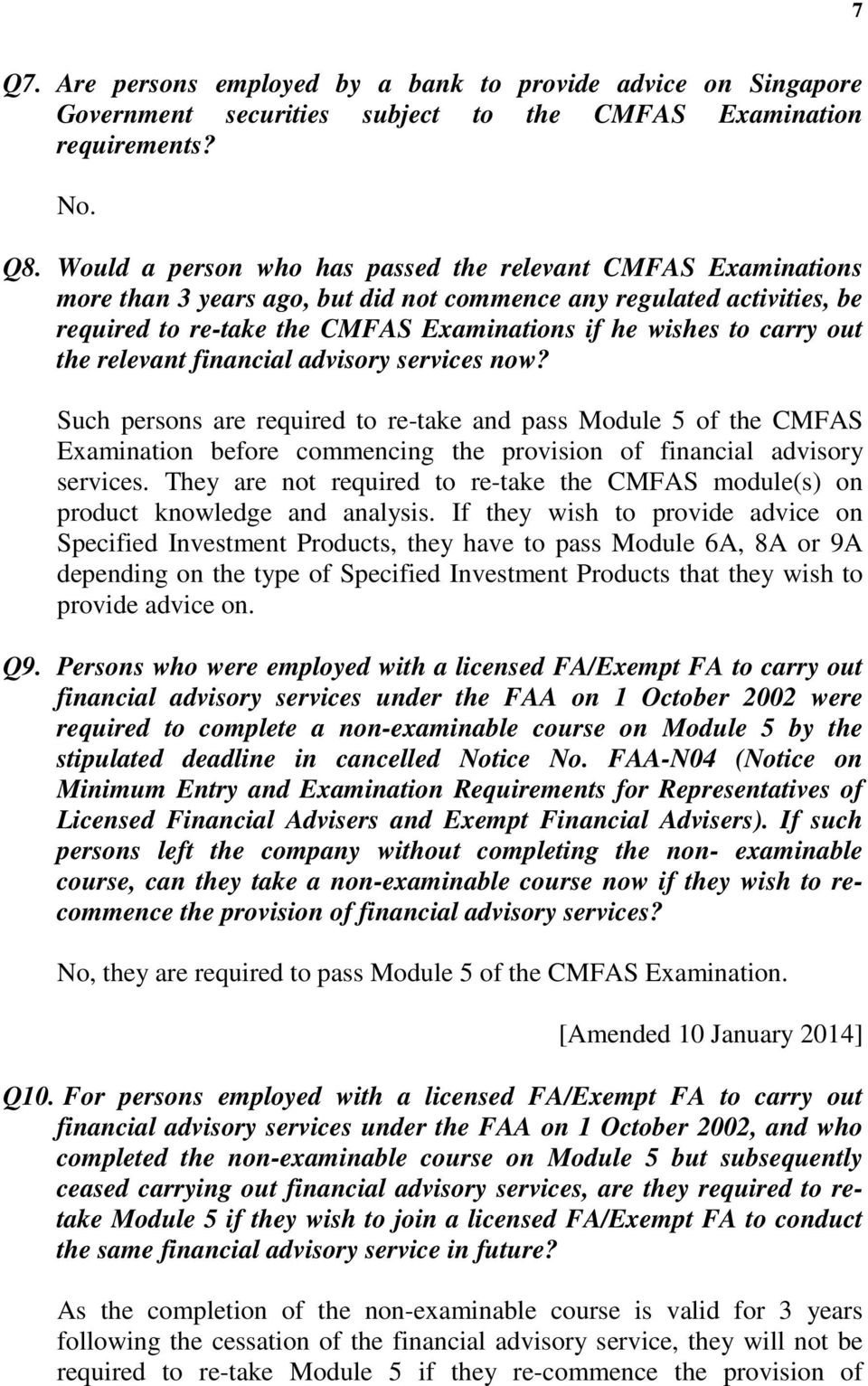 out the relevant financial advisory services now? Such persons are required to re-take and pass Module 5 of the CMFAS Examination before commencing the provision of financial advisory services.