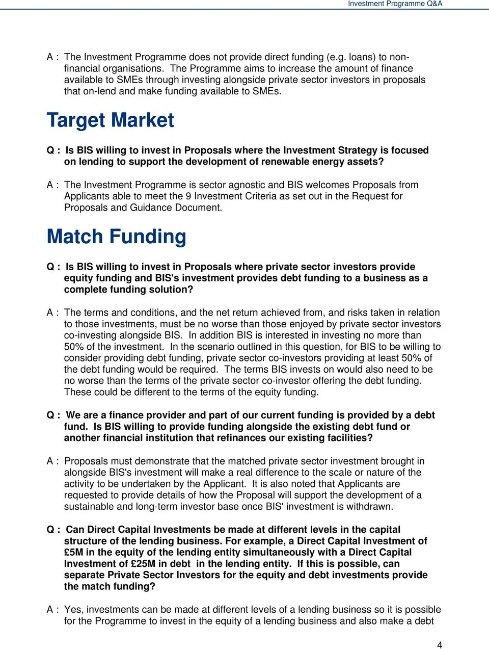 Target Market Q : Is BIS willing to invest in Proposals where the Investment Strategy is focused on lending to support the development of renewable energy assets?