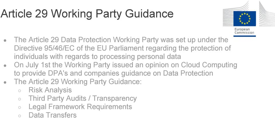 Working Party issued an opinion on Cloud Computing to provide DPA's and companies guidance on Data Protection The