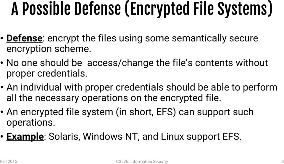 An individual with proper credentials should be able to perform all the necessary operations on the encrypted file.