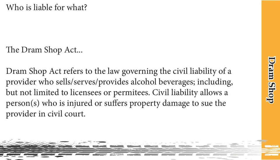 sells/serves/provides alcohol beverages; including, but not limited to licensees or
