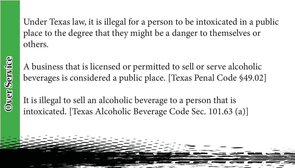 Over Service A business that is licensed or permitted to sell or serve alcoholic beverages is considered