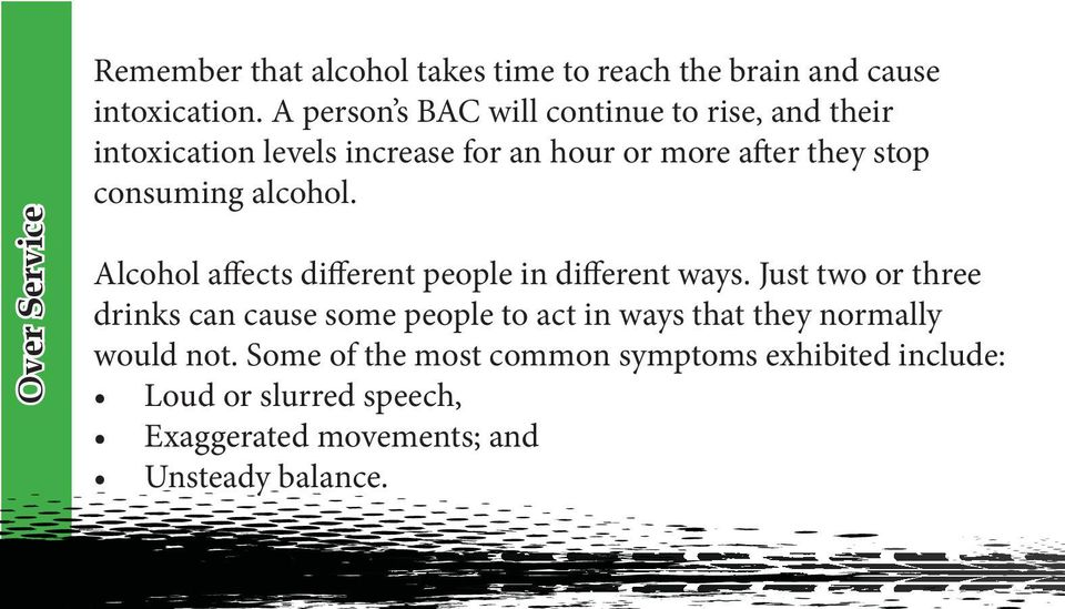 consuming alcohol. Alcohol affects different people in different ways.