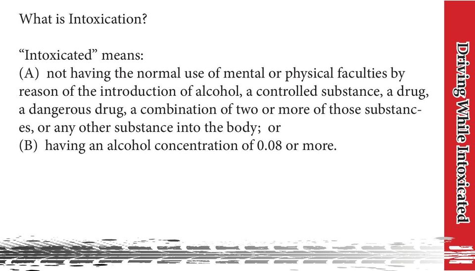 of the introduction of alcohol, a controlled substance, a drug, a dangerous drug, a