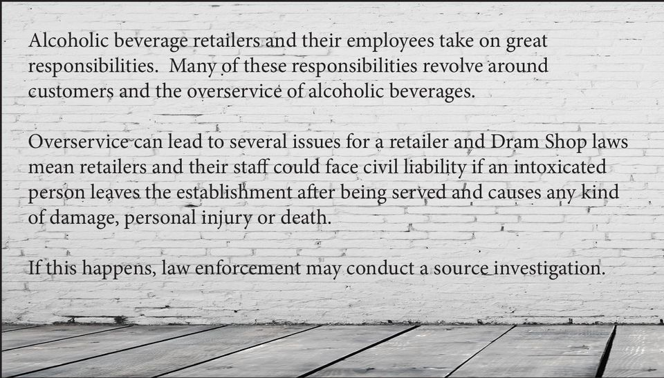 Overservice can lead to several issues for a retailer and Dram Shop laws mean retailers and their staff could face civil