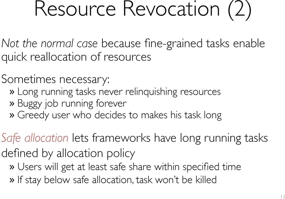 who decides to makes his task long Safe allocation lets frameworks have long running tasks defined by allocation